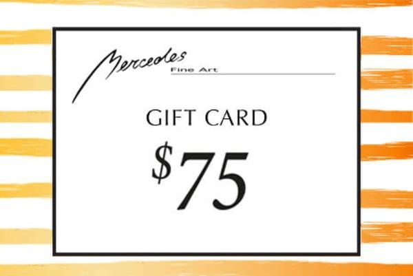 $75 Gift Card   Mercedes Fine Art