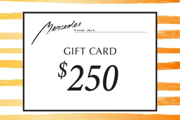 $250 Gift Card   Mercedes Fine Art