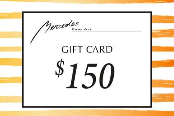 $150 Gift Card   Mercedes Fine Art