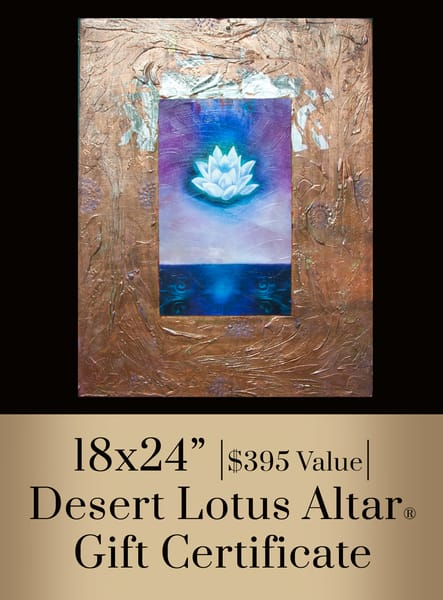 Desert Lotus Altar® Gift Certificate 18x24 | Big Vision Art + Design