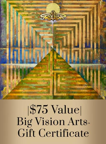 $75 Gift Certificate | Big Vision Art + Design