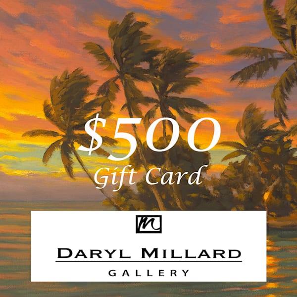 $500 Gift Card | Daryl Millard Gallery LLC