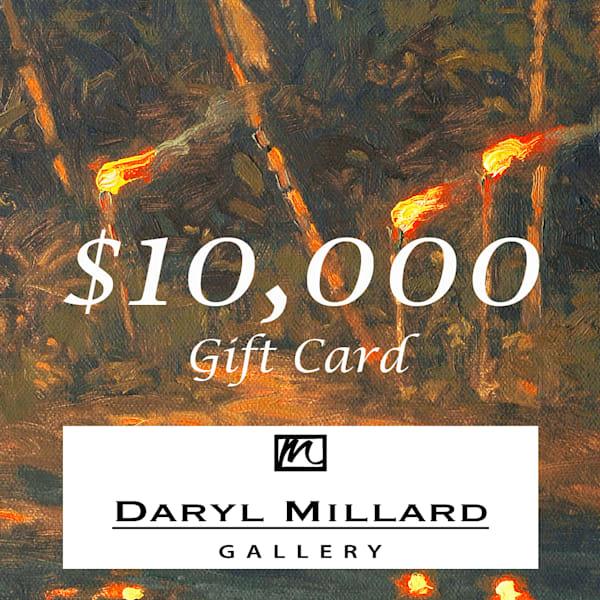 $10,000 Gift Card | Daryl Millard Gallery LLC