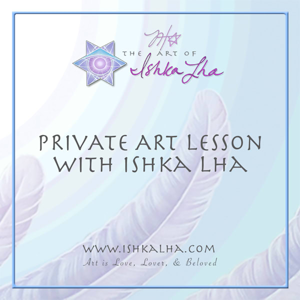 Private Art Lessons with Ishka Lha - The Art of Ishka Lha