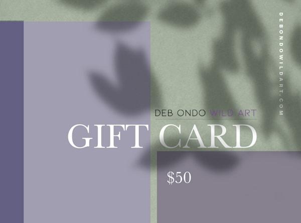 $50 Deb Ondo Wild Art Gift Card