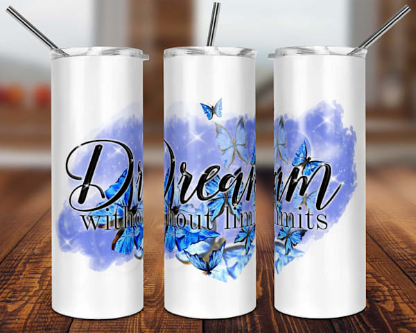 Dream Without Limits Tumbler