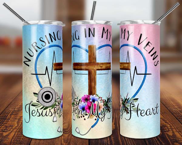 Nursing In My Veins Jesus In My Heart Tumbler