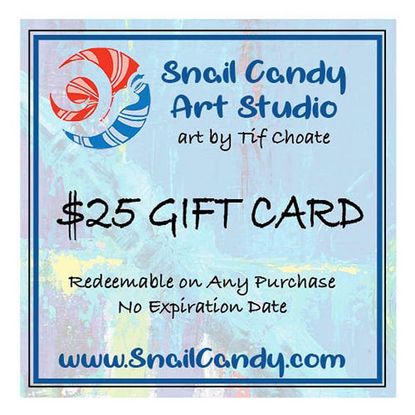 $25 Gift Card | Snail Candy Art Studio