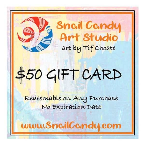 $50 Gift Card | Snail Candy Art Studio