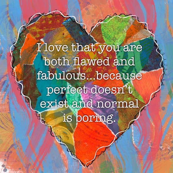 Flawed And Fabulous Art | Lynne Medsker Art & Photography, LLC