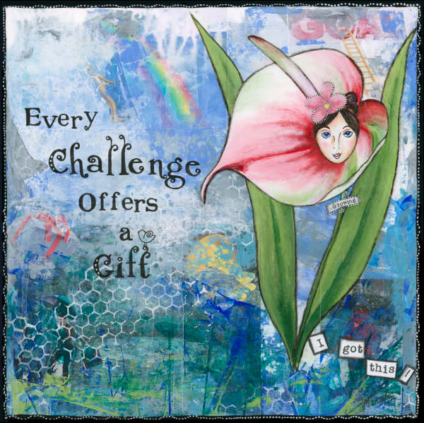 Every Challenge Offers A Gift  Prints Art | Mercedes Fine Art
