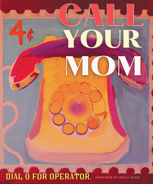 Call Your Mom Stamp Art | Polly Alice Design