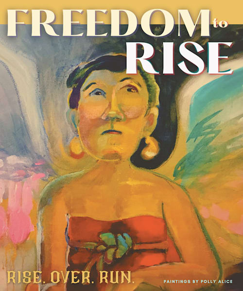 Freedom To Rise Art   Polly Alice Design