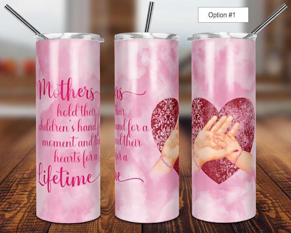 Mother's Hold Their Children's Heart Poem Tumbler