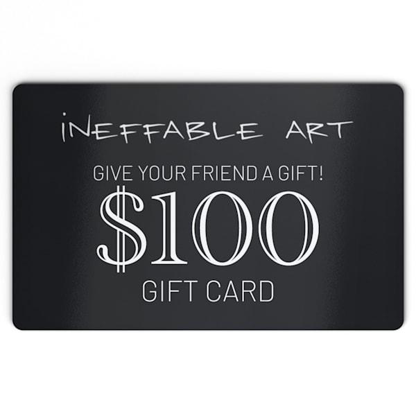 $100 Gift Card | Ineffable Art
