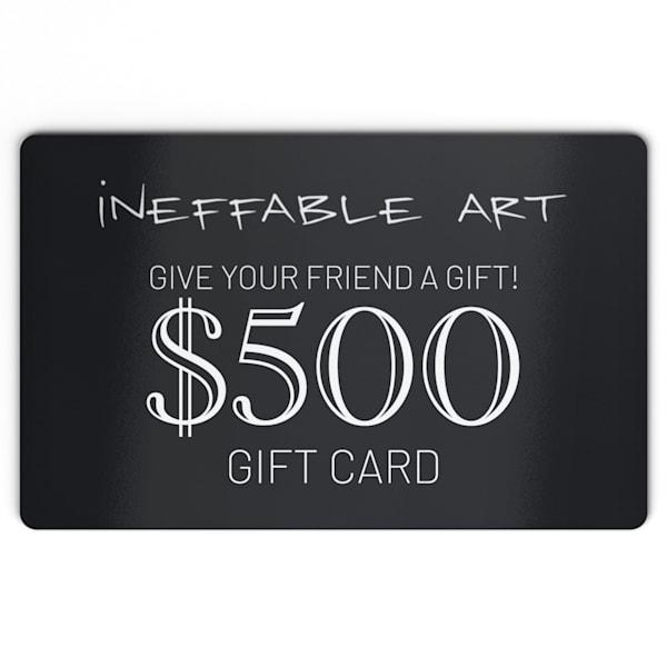 $500 Gift Card | Ineffable Art