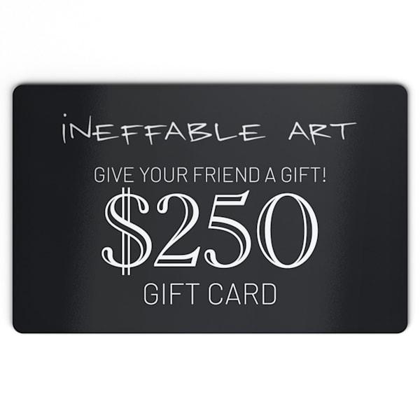 $250 Gift Card | Ineffable Art