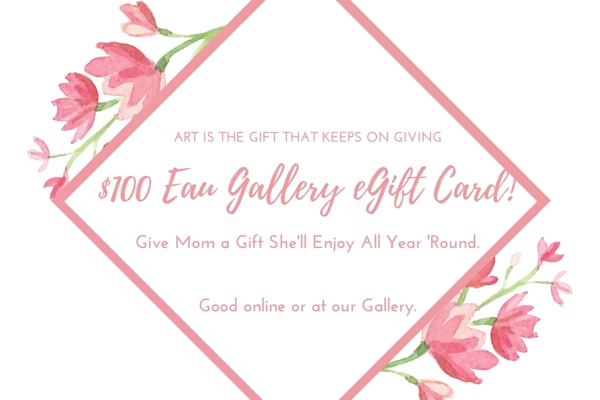 Eau Gallery Mother's Day eGift Card