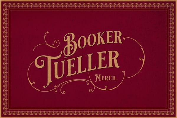 Booker Tueller Merch Art   Booker Tueller Fine Art