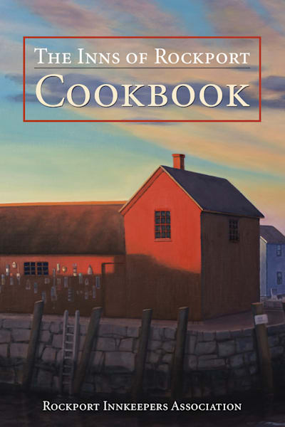 The Inns Of Rockport Cookbook | The Art of David Arsenault