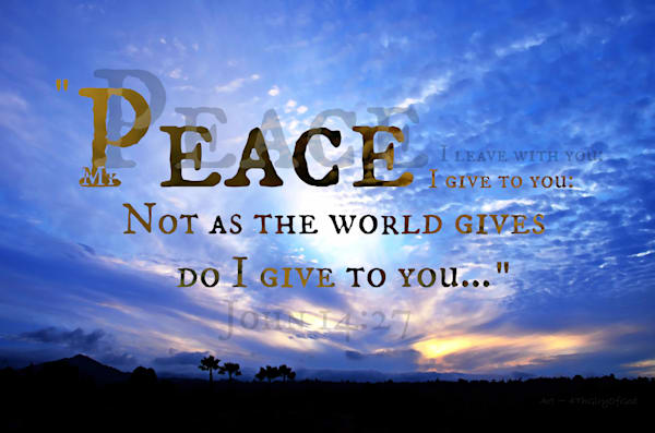 """""""My Peace I Give To You..."""" - John 14:27 - digital painting"""