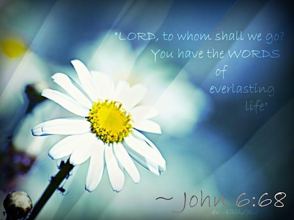 """Words of Everlasting Life..."" - John 6:68"