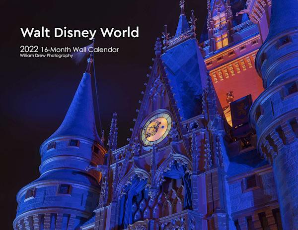 2022 16 Month Disney World Wall Calendar | William Drew Photography