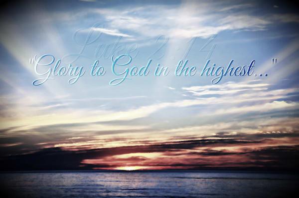 """Glory to God..."" - Luke 2:14"
