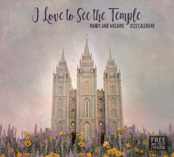 "Mandy Jane Williams 2022 Calendar   ""I Love To See The Temple"" | Cornerstone Art"