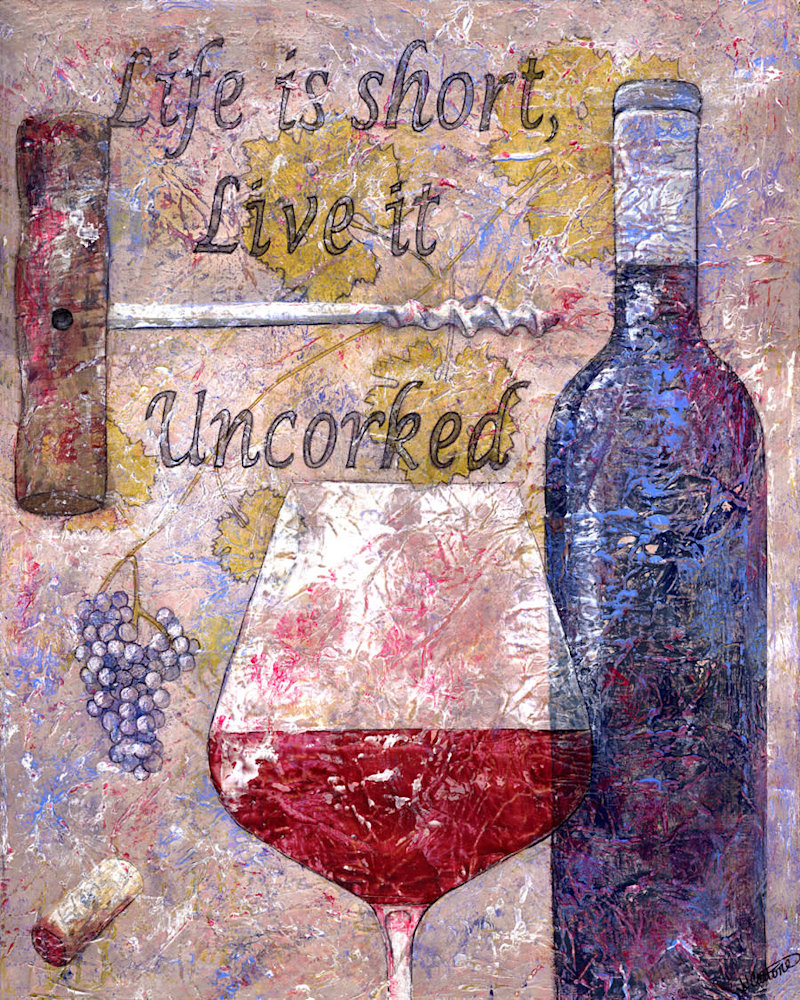 Life-is-short-Live-it-Uncorked-original-nokemh