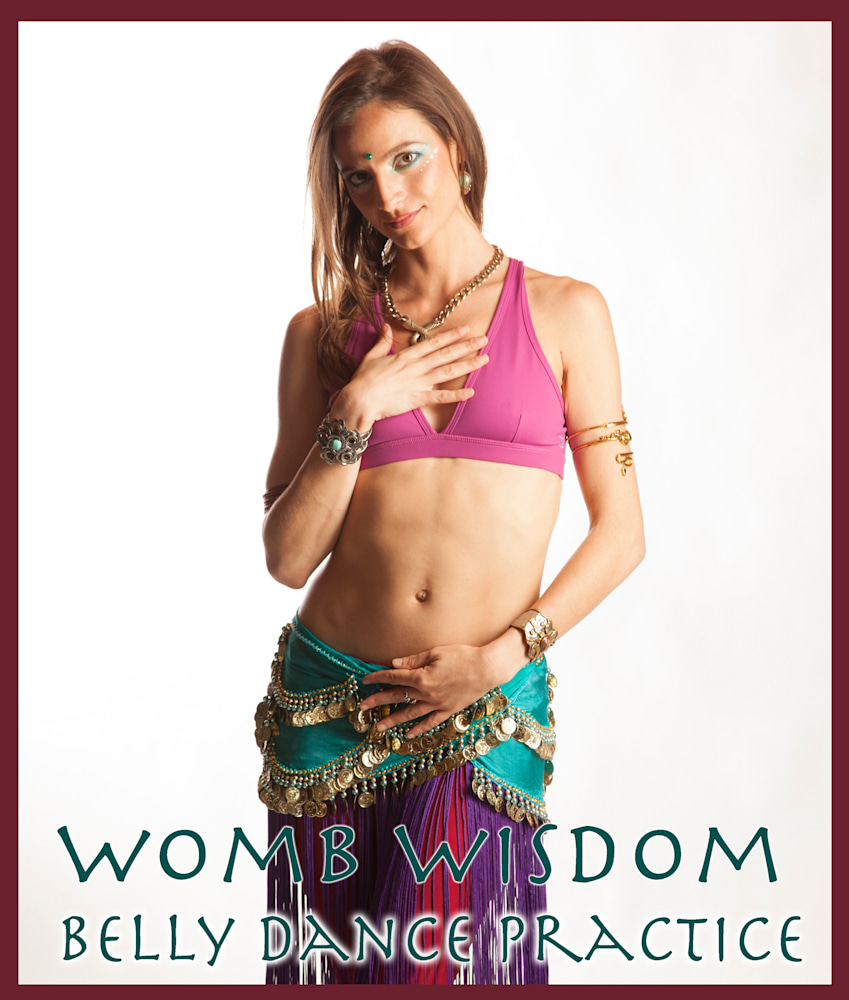 womb wisdom belly dance practice copy