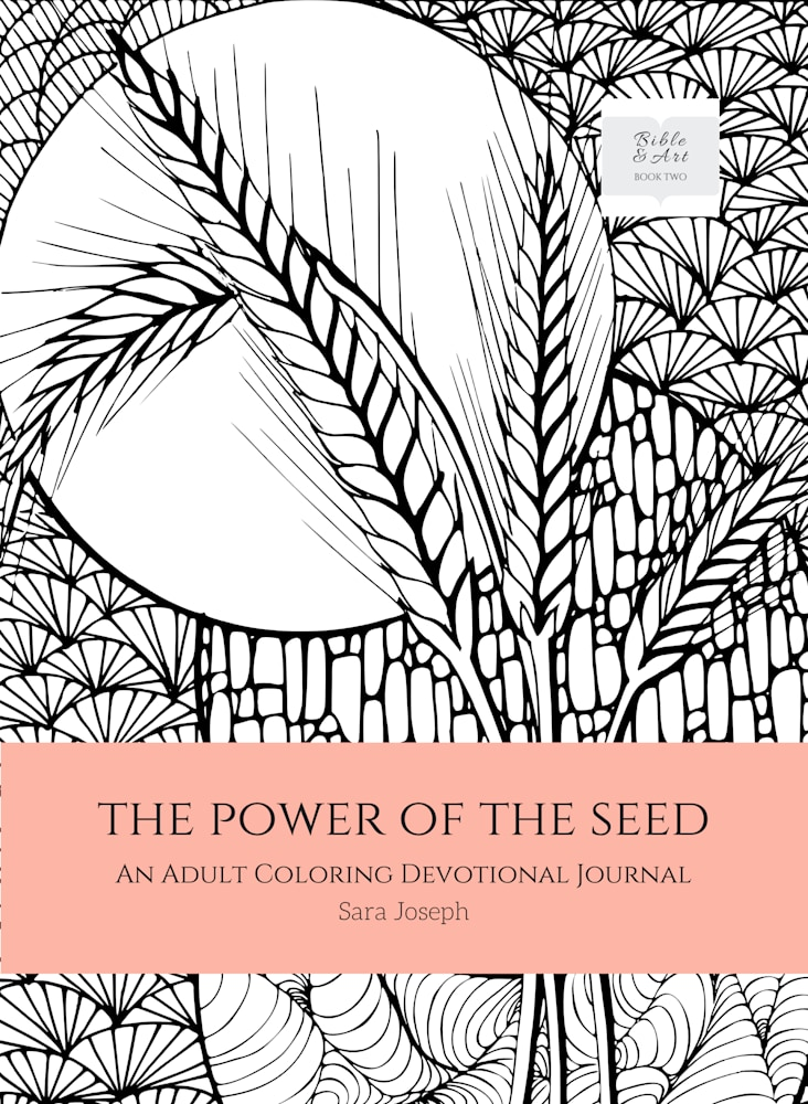 The Power of the Seed  An Adult Coloring Devotional Journal by Sara Joseph