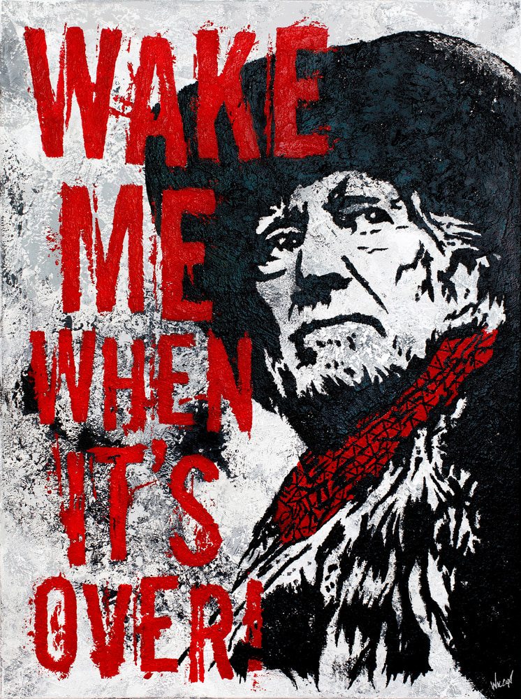 """Willie Nelson - """"Wake Me When It's Over"""" Print"""