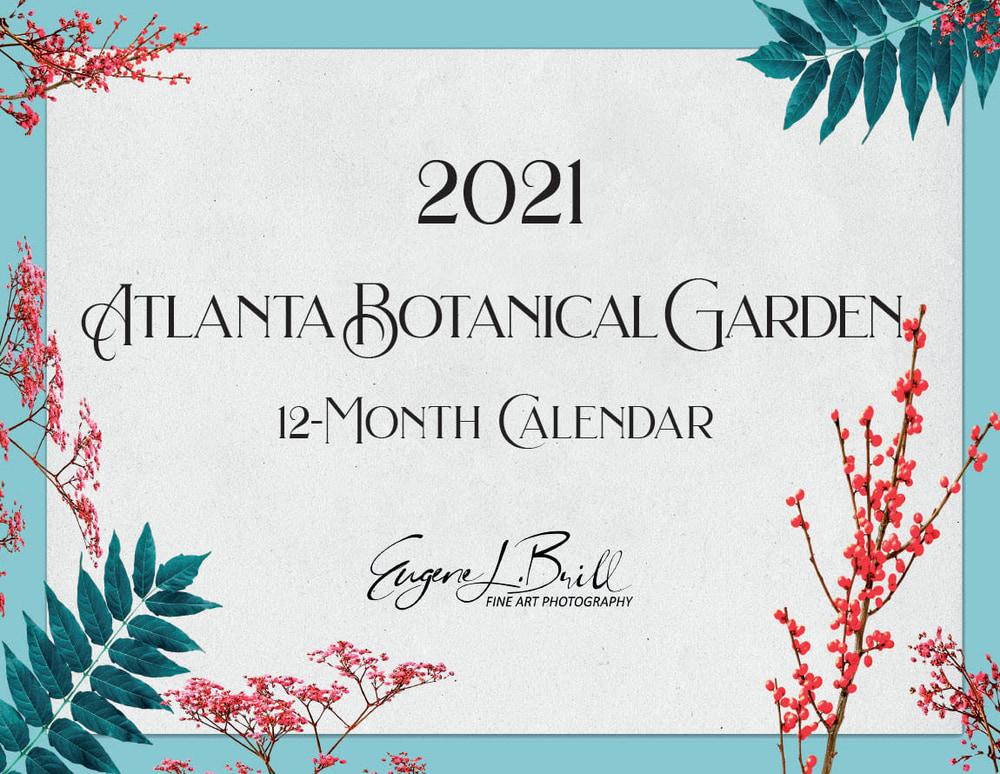 The Atlanta Botanical Garden Calendar Cover 2021