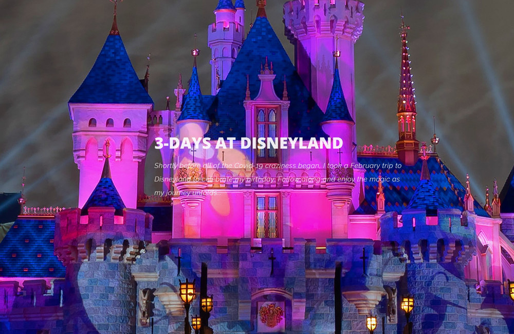 3-Days at Disneyland, a Photographic Tour of the most Magical Place on Earth.
