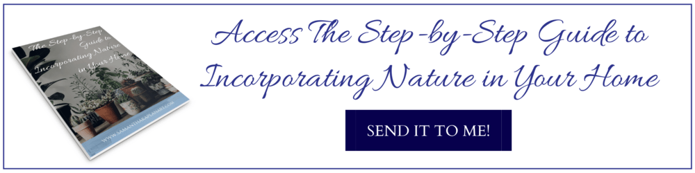 The free Step by Step Guide to Incorporating Nature into Your Home