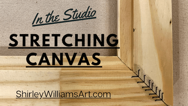 In the Studio sign for stretching canvas by shirley williams
