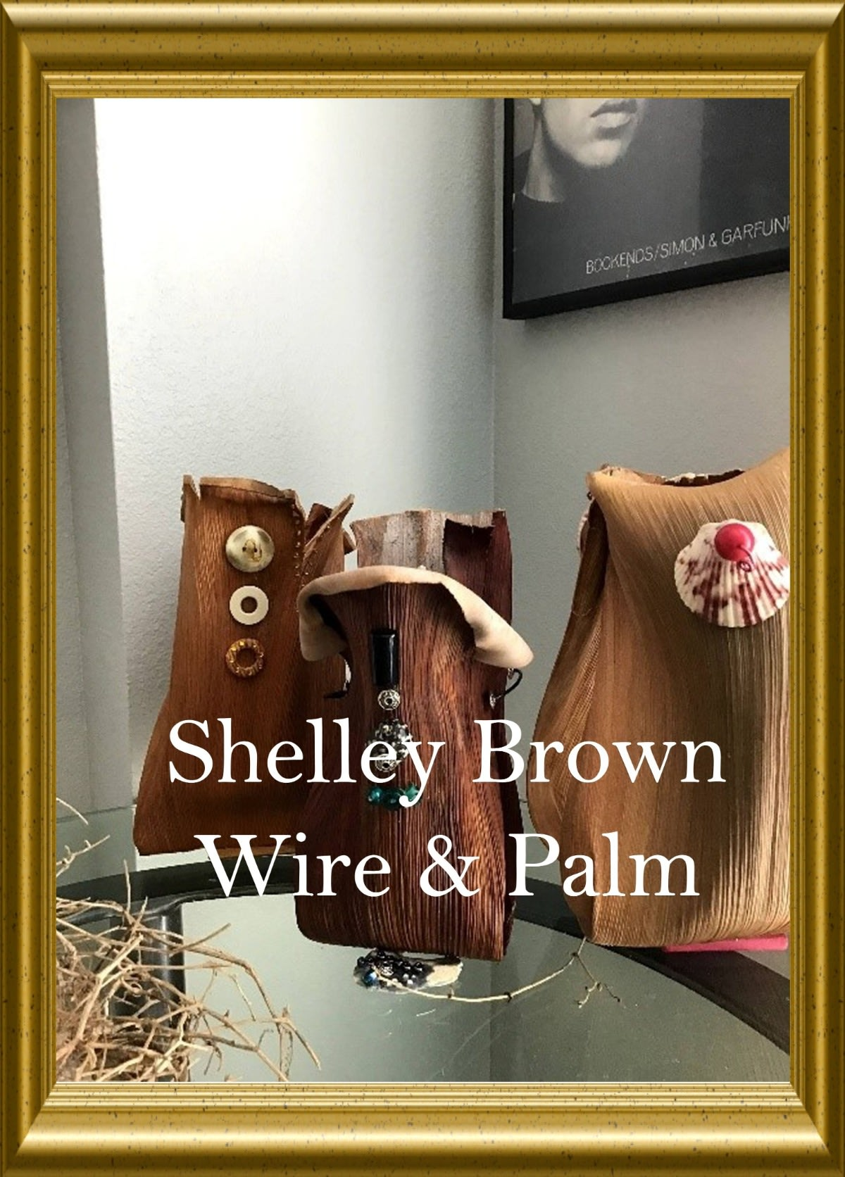 Shelley Brown - Wire & Palm - Click Here for More
