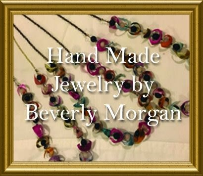 Click Here to See Hand Made Jewelry by Beverly Morgan