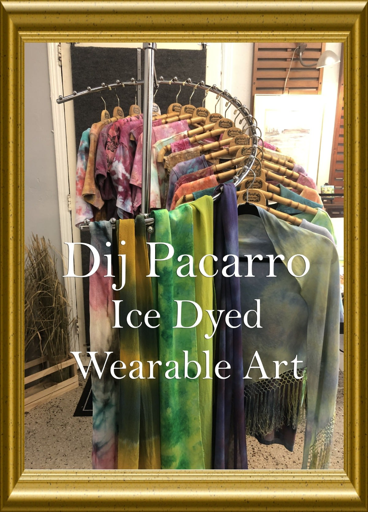 Dij Pacarro - Ice Dyed Wearable Art - Click Here