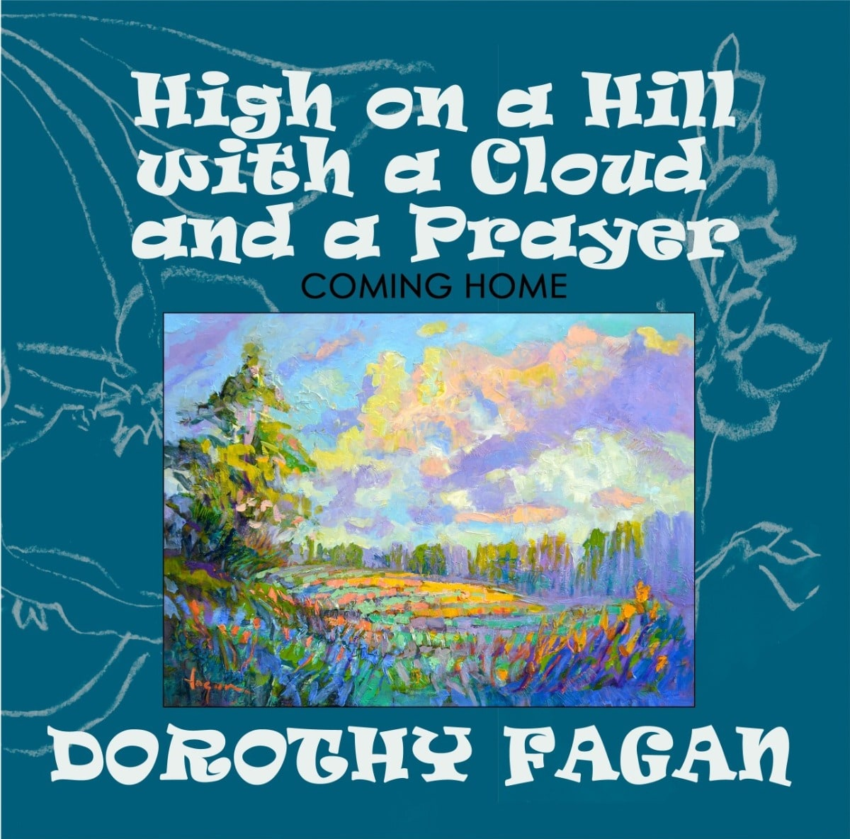 High on a Hill with a Cloud and a Prayer