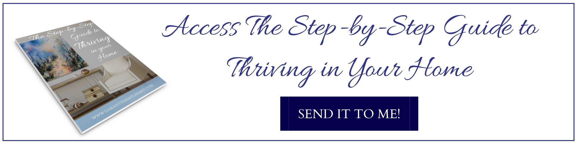 <div class='title'>           Access The Step by Step Guide to Thriving in Your Home         </div>                 <div class='description'>                    </div>