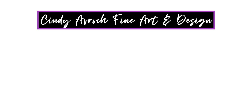 Cindy Avroch Fine Art & Design