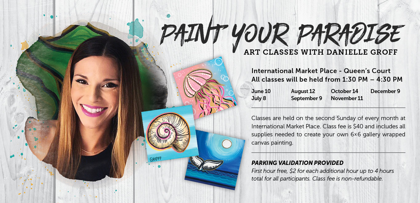 <div class='title'>           Paint Your Paradise art classes with Danielle Groff         </div>                 <div class='description'>           Danielle Groff paint classes at International Market Place         </div>