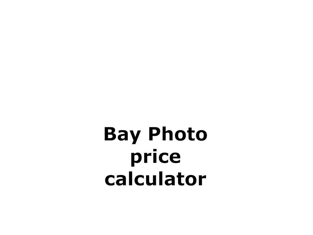 Bay Photo Price Calculator Art | Bay Photo Lab